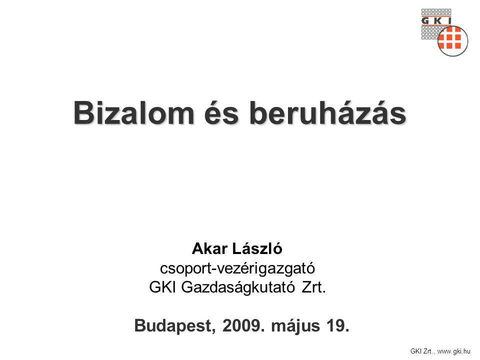 GKI Zrt., www.gki.hu Bizalom és beruházás Budapest, 2009.