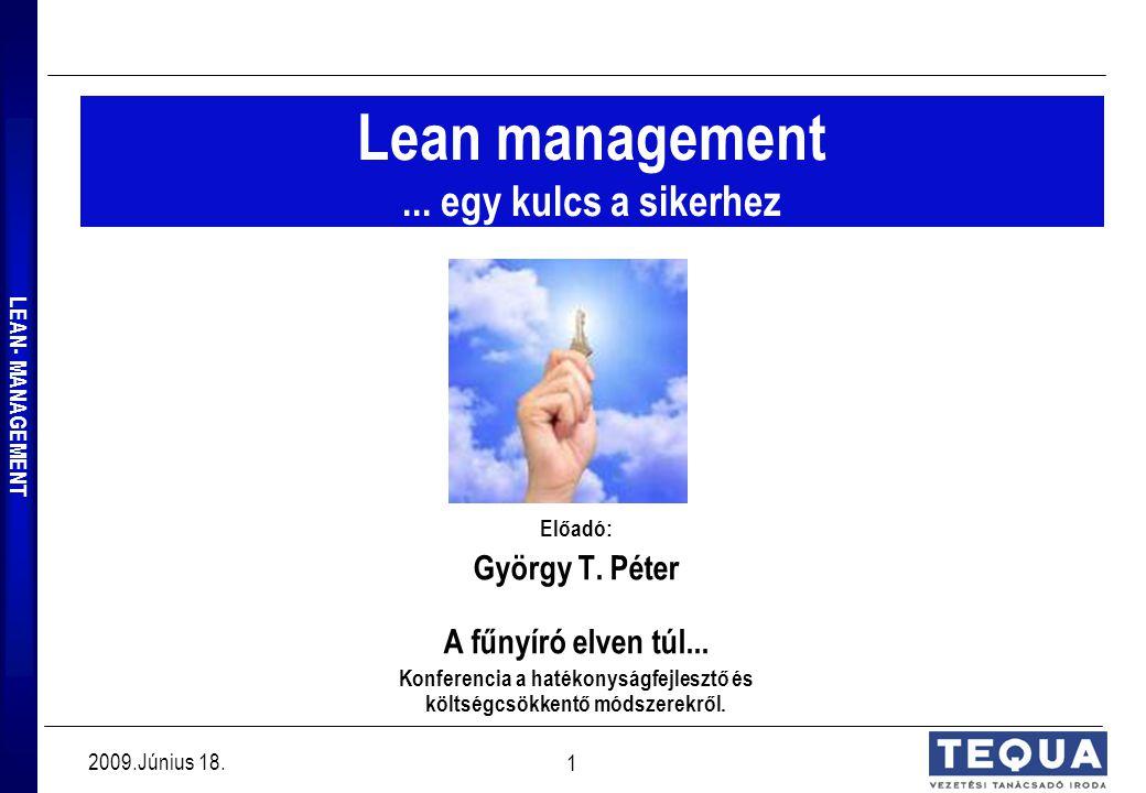 2009.Június 18.1 Lean management... egy kulcs a sikerhez Előadó: György T.