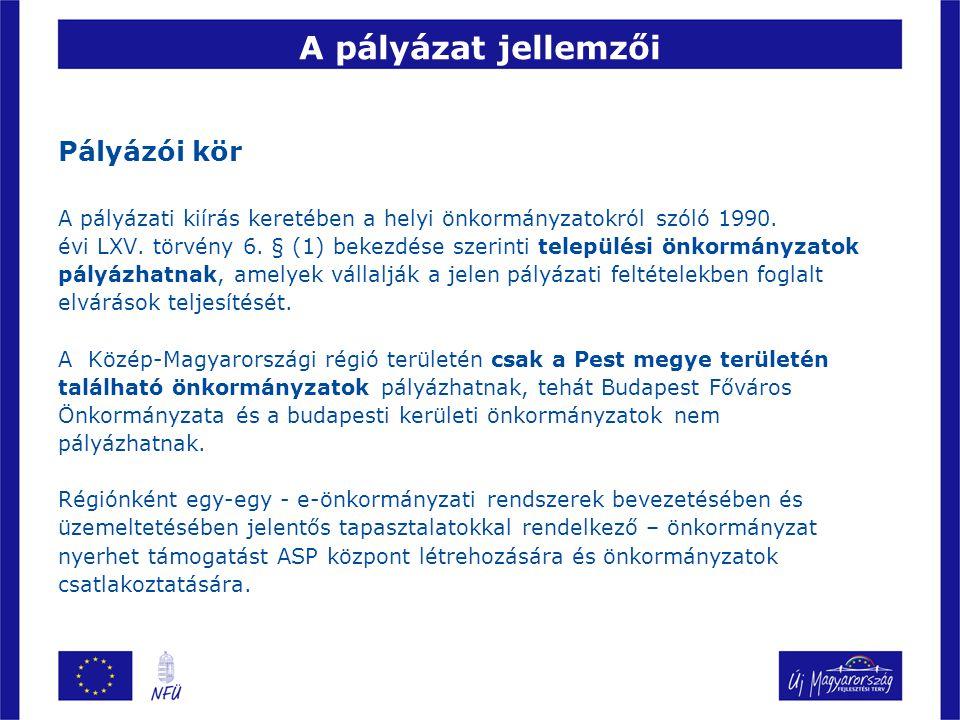 A pályázat jellemzői Pályázói kör A pályázati kiírás keretében a helyi önkormányzatokról szóló 1990.