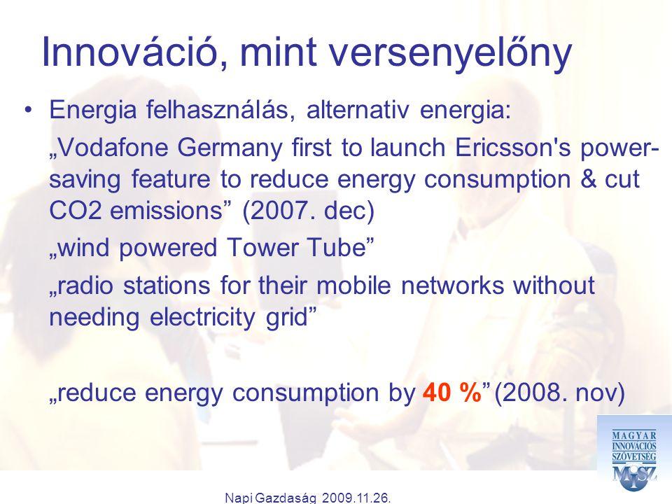 """Napi Gazdaság 2009.11.26. Innováció, mint versenyelőny Energia felhasználás, alternativ energia: """"Vodafone Germany first to launch Ericsson's power- s"""