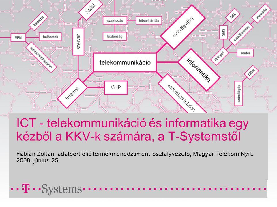 ICT - telekommunikáció és informatika egy kézből a KKV-k számára, a T-Systemstől Fábián Zoltán, adatportfólió termékmenedzsment osztályvezető, Magyar Telekom Nyrt.