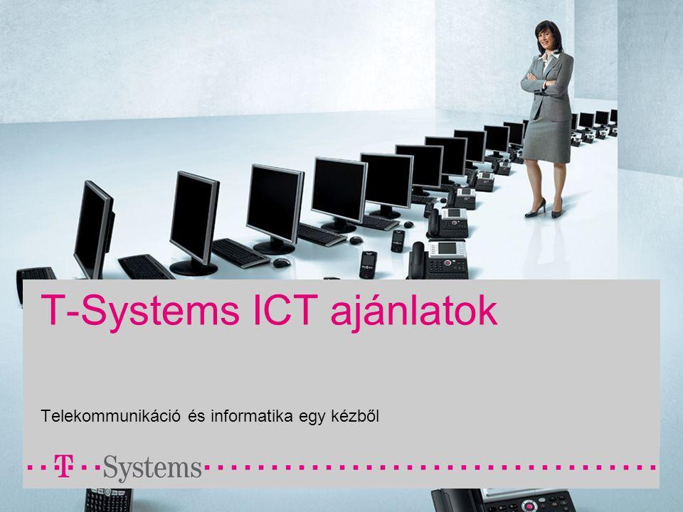 T-Systems ICT ajánlatok Telekommunikáció és informatika egy kézből
