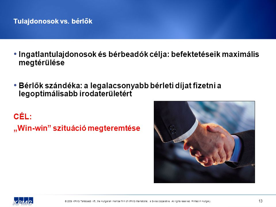© 2009 KPMG Tanácsadó Kft., the Hungarian member firm of KPMG International, a Swiss cooperative. All rights reserved. Printed in Hungary. 13 Tulajdon