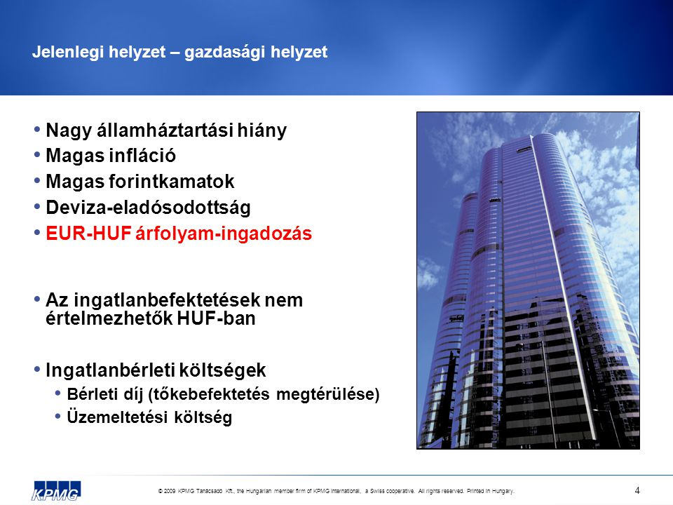 © 2009 KPMG Tanácsadó Kft., the Hungarian member firm of KPMG International, a Swiss cooperative. All rights reserved. Printed in Hungary. 4 Jelenlegi