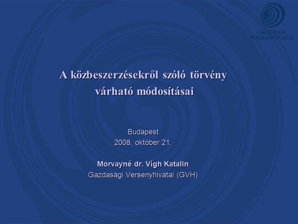 A közbeszerzésekről szóló törvény várható módosításai várható módosításaiBudapest 2008.