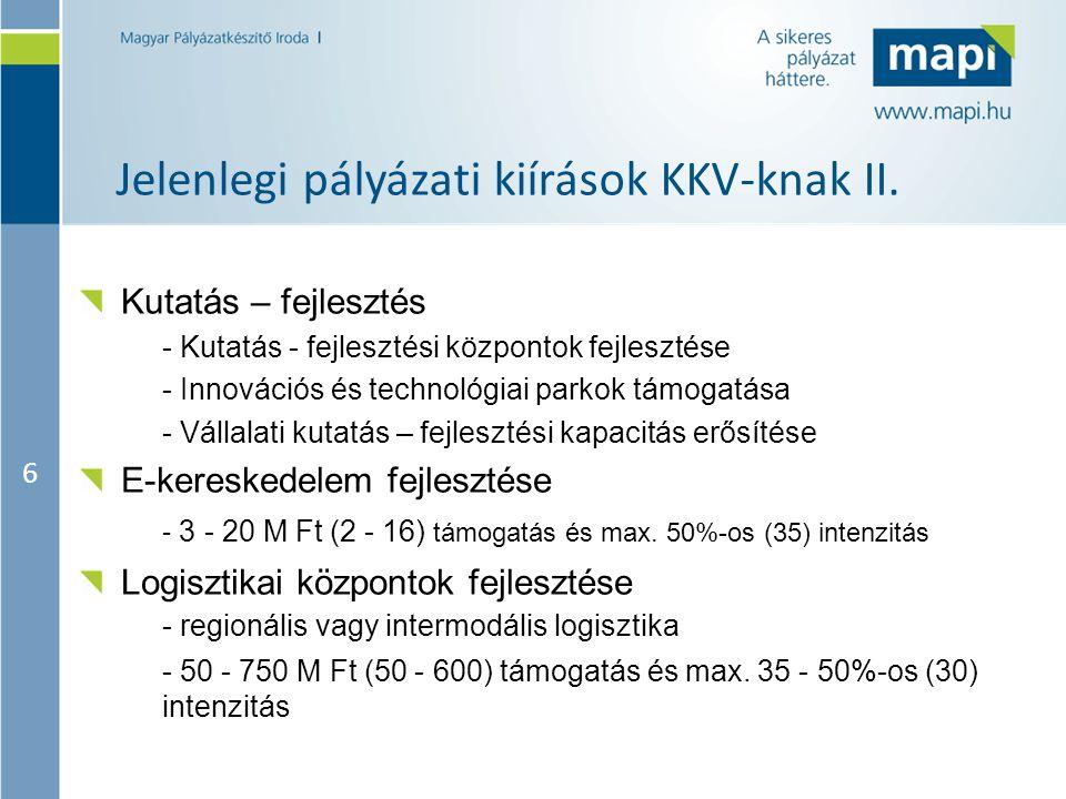 6 Jelenlegi pályázati kiírások KKV-knak II.