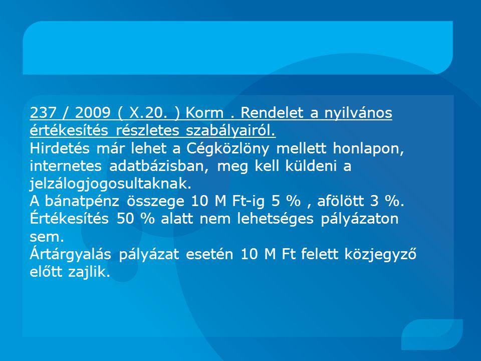 237 / 2009 ( X.20.) Korm. Rendelet a nyilvános értékesítés részletes szabályairól.