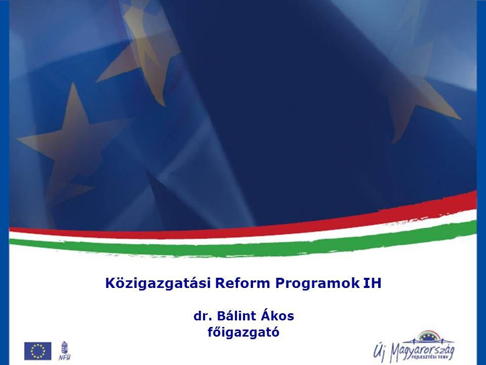 Hatékonyabb közigazgatás EU forrásból TARTALOM I.A közigazgatási HR rendszer átalakítása II.