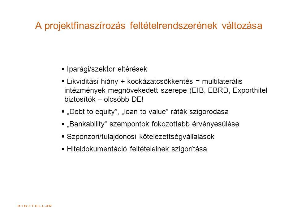 A projektfinaszírozás feltételrendszerének változása  Iparági/szektor eltérések  Likviditási hiány + kockázatcsökkentés = multilaterális intézmények