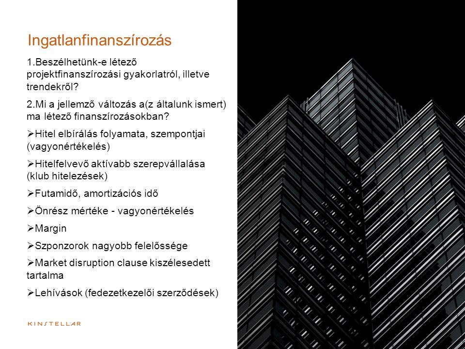 1.Beszélhetünk-e létező projektfinanszírozási gyakorlatról, illetve trendekről? 2.Mi a jellemző változás a(z általunk ismert) ma létező finanszírozáso
