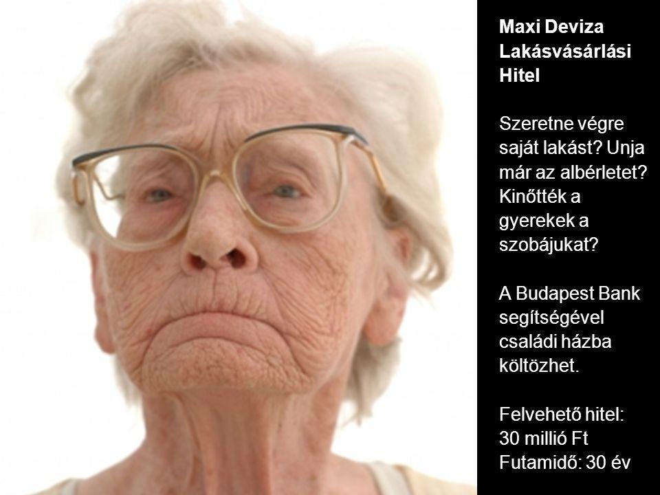 Maxi Deviza Lakásvásárlási Hitel Szeretne végre saját lakást.