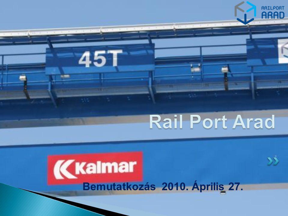 Rail Port Arad Bemutatkozás 2010. Április 27.