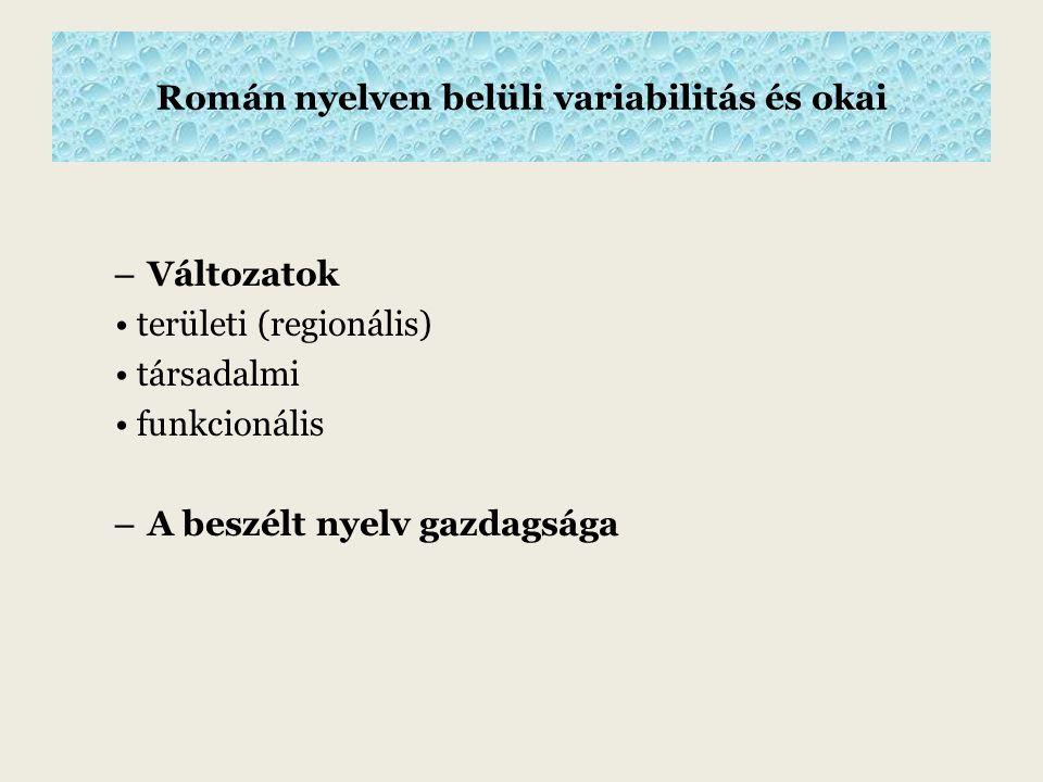 Román nyelven belüli variabilitás és okai – Változatok területi (regionális) társadalmi funkcionális – A beszélt nyelv gazdagsága