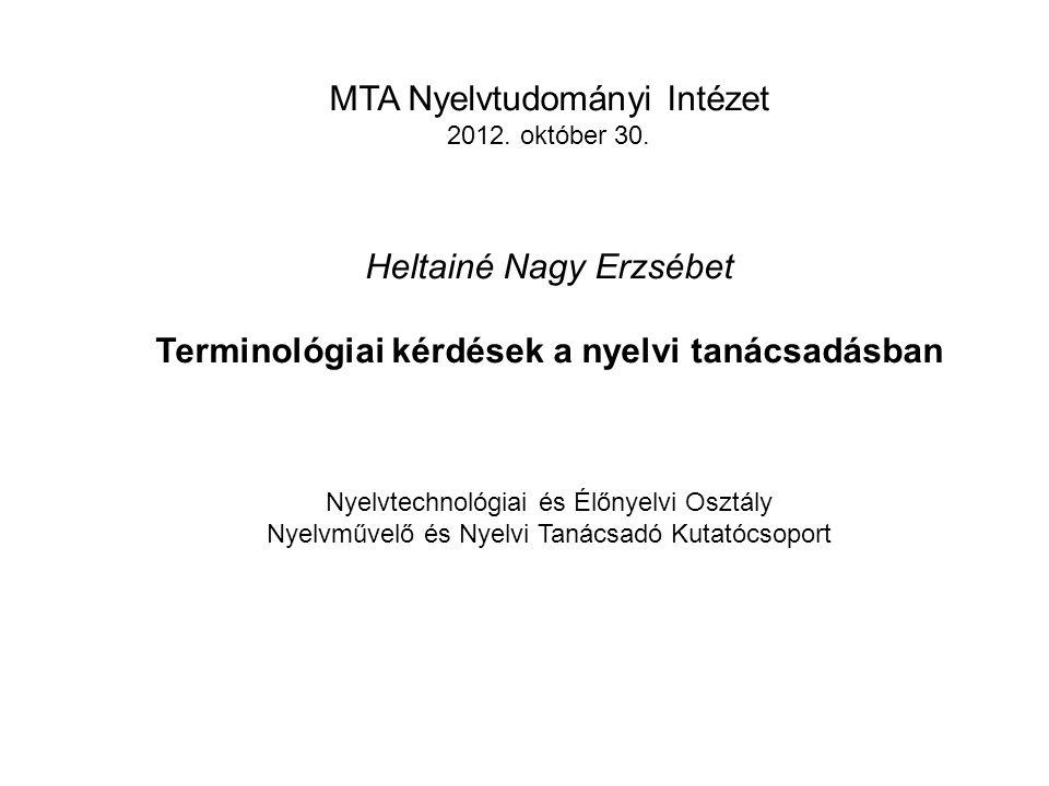 MTA Nyelvtudományi Intézet 2012. október 30.