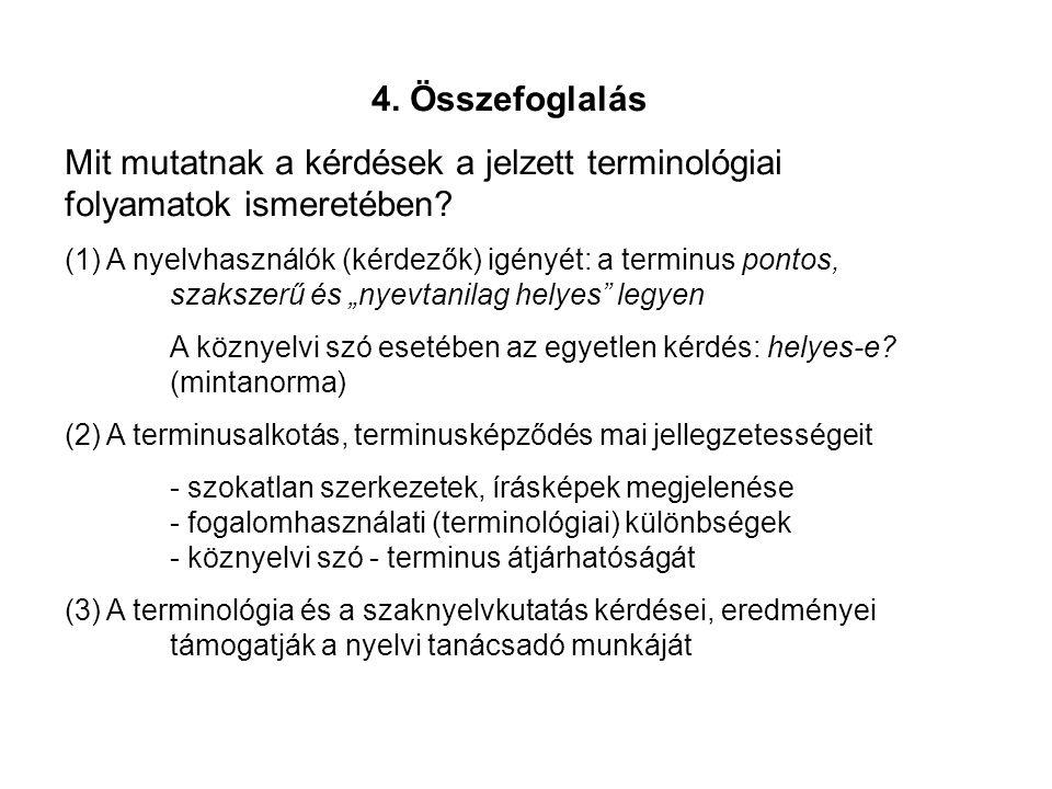 4. Összefoglalás Mit mutatnak a kérdések a jelzett terminológiai folyamatok ismeretében.