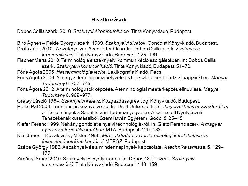 Hivatkozások Dobos Csilla szerk. 2010. Szaknyelvi kommunikáció.