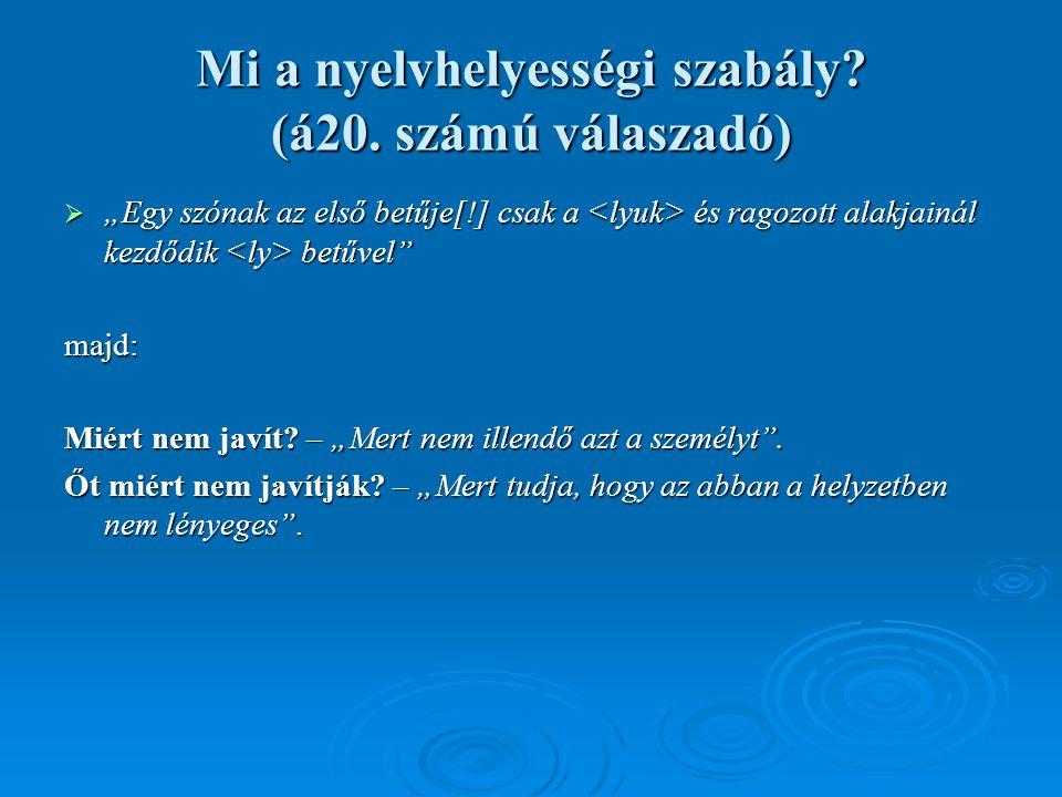Mi a nyelvhelyességi szabály. (á20.