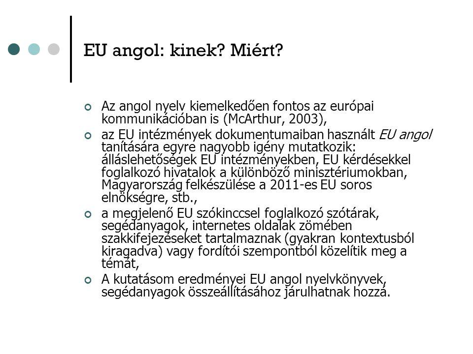 EU angol: kinek. Miért.