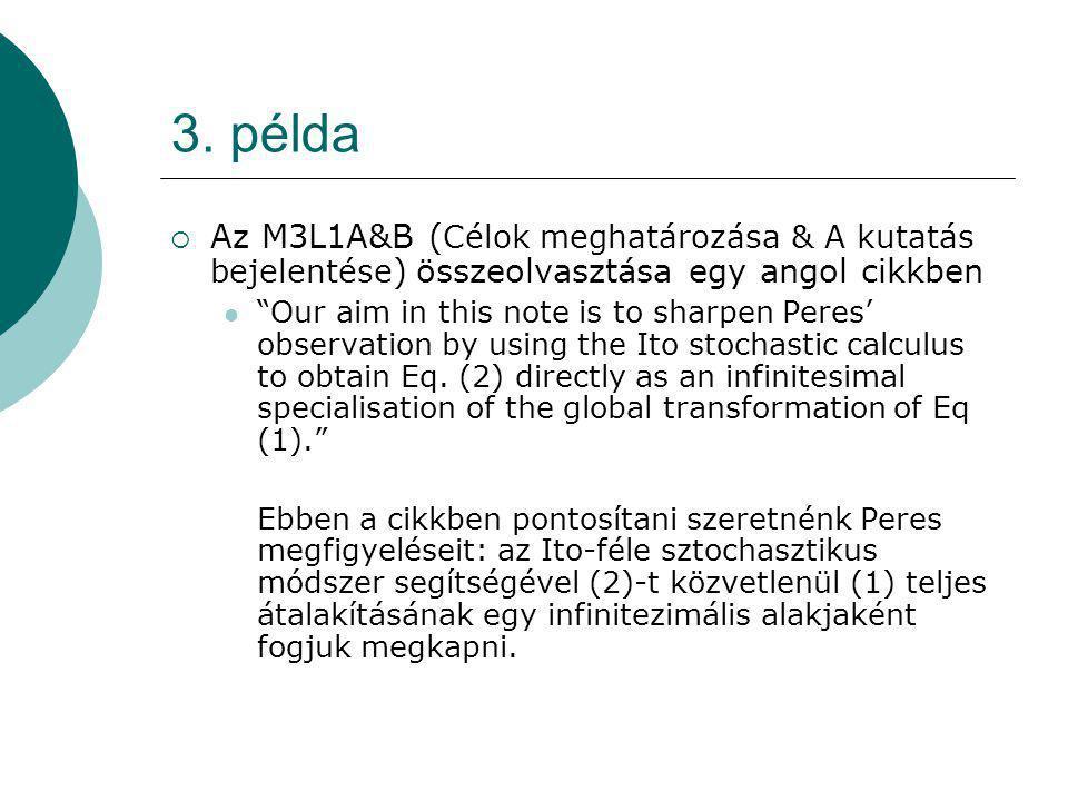 """3. példa  Az M3L1A&B ( Célok meghatározása & A kutatás bejelentése ) összeolvasztása egy angol cikkben """"Our aim in this note is to sharpen Peres' obs"""