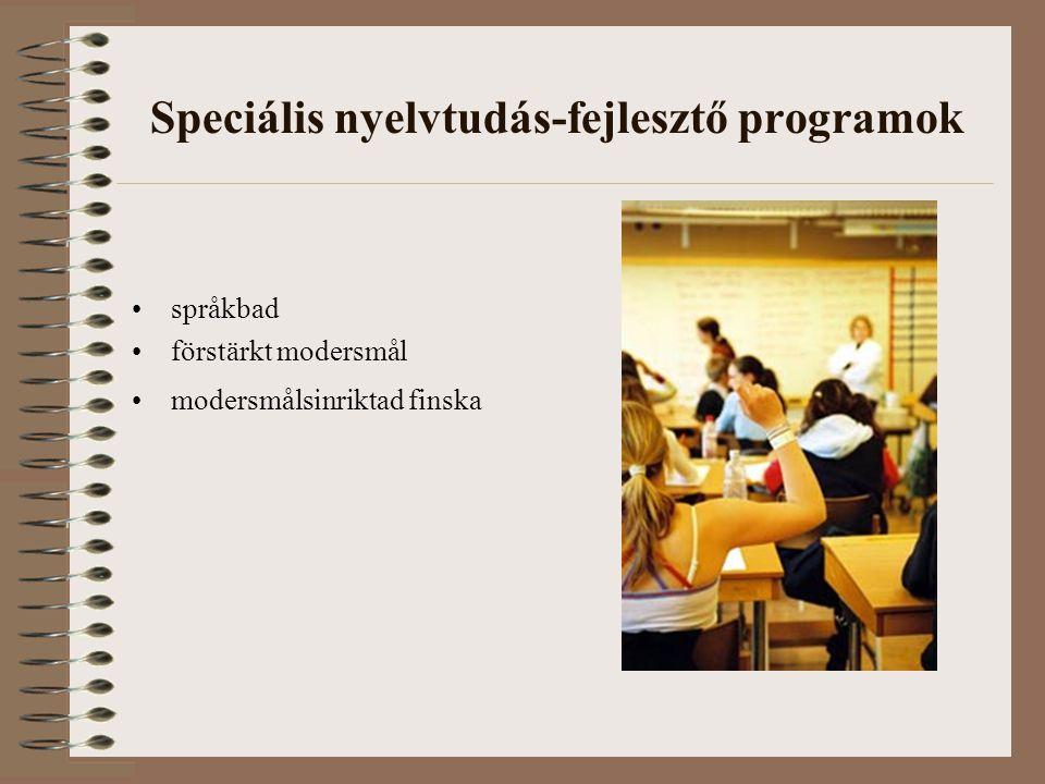 Speciális nyelvtudás-fejlesztő programok språkbad förstärkt modersmål modersmålsinriktad finska