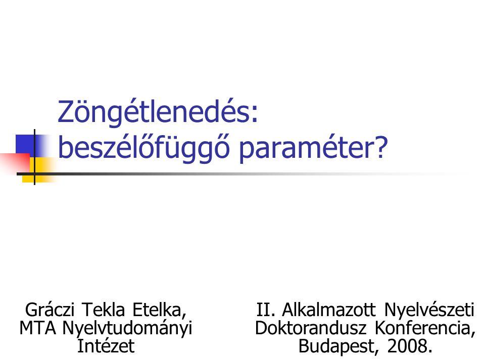 Zöngétlenedés: beszélőfüggő paraméter. Gráczi Tekla Etelka, MTA Nyelvtudományi Intézet II.