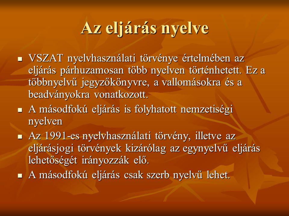 Az eljárás nyelve VSZAT nyelvhasználati törvénye értelmében az eljárás párhuzamosan több nyelven történhetett. Ez a többnyelvű jegyzőkönyvre, a vallom