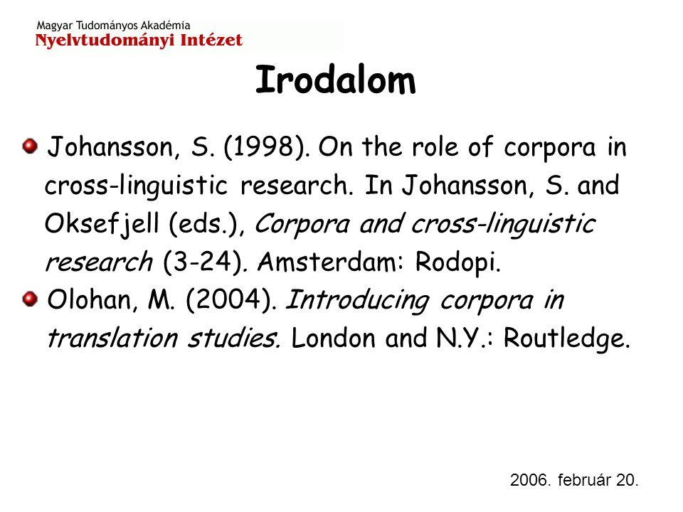 2006. február 20. Irodalom Johansson, S. (1998).