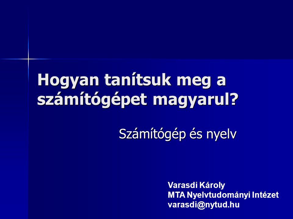 Hogyan tanítsuk meg a számítógépet magyarul.