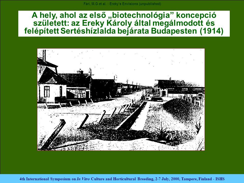"""A hely, ahol az első """"biotechnológia koncepció született: az Ereky Károly által megálmodott és felépített Sertéshízlalda bejárata Budapesten (1914) 4th International Symposium on In Vitro Culture and Horticultural Breeding, 2-7 July, 2000, Tampere, Finland - ISHS Fári, M.G et al."""