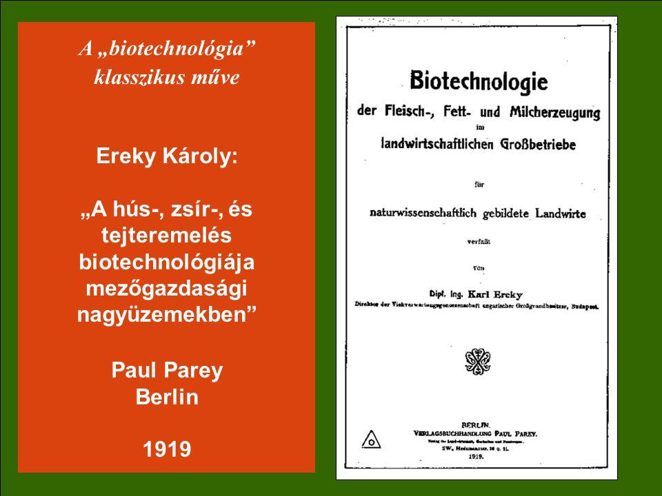 """A """"biotechnológia klasszikus műve Ereky Károly: """"A hús-, zsír-, és tejteremelés biotechnológiája mezőgazdasági nagyüzemekben Paul Parey Berlin 1919"""