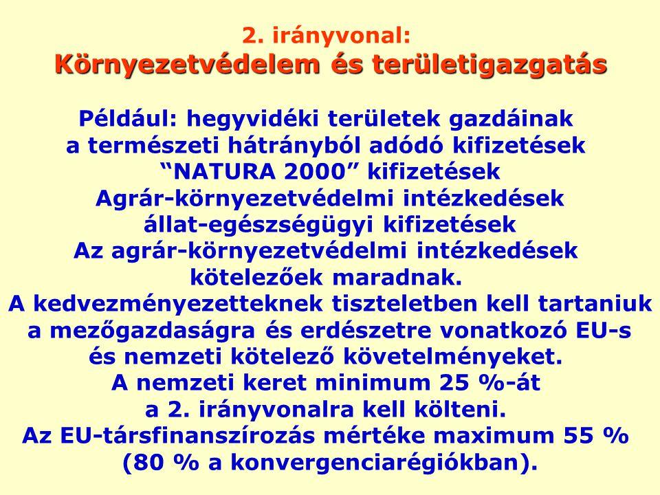 """2. irányvonal: Környezetvédelem és területigazgatás Például: hegyvidéki területek gazdáinak a természeti hátrányból adódó kifizetések """"NATURA 2000"""" ki"""