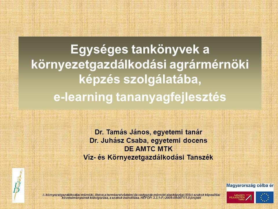 Egységes tankönyvek a környezetgazdálkodási agrármérnöki képzés szolgálatába, e-learning tananyagfejlesztés A környezetgazdálkodási mérnöki, illetve a