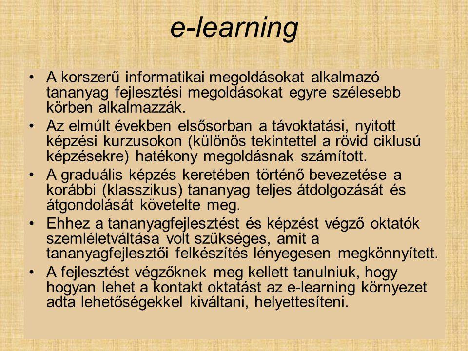 e-learning A korszerű informatikai megoldásokat alkalmazó tananyag fejlesztési megoldásokat egyre szélesebb körben alkalmazzák. Az elmúlt években első