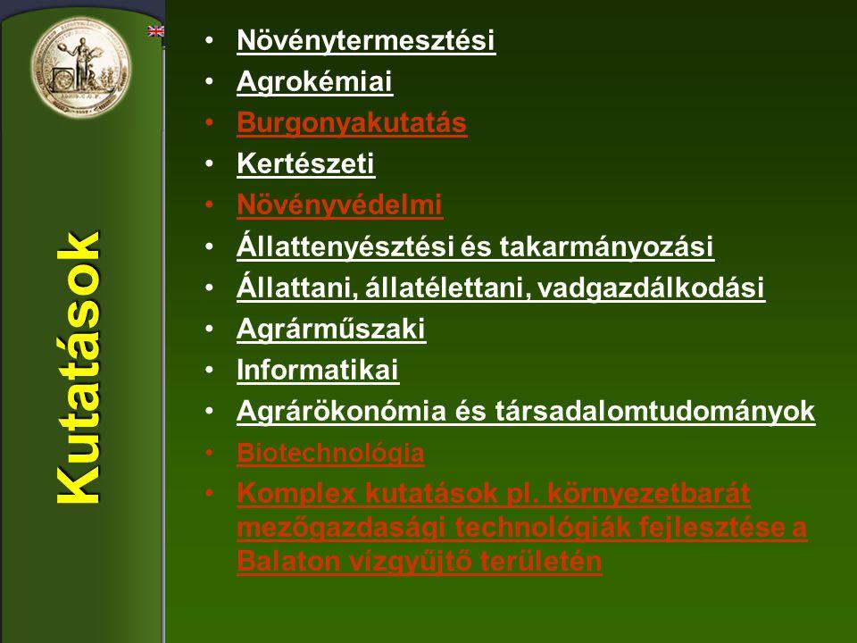 Növénytermesztési Agrokémiai Burgonyakutatás Kertészeti Növényvédelmi Állattenyésztési és takarmányozási Állattani, állatélettani, vadgazdálkodási Agr
