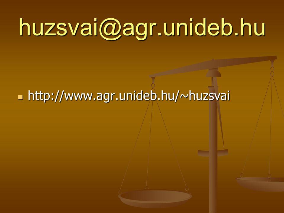 huzsvai@agr.unideb.hu http://www.agr.unideb.hu/~huzsvai http://www.agr.unideb.hu/~huzsvai