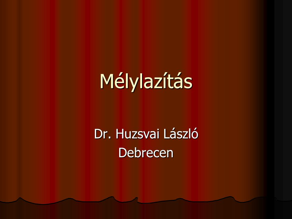 Mélylazítás Dr. Huzsvai László Debrecen