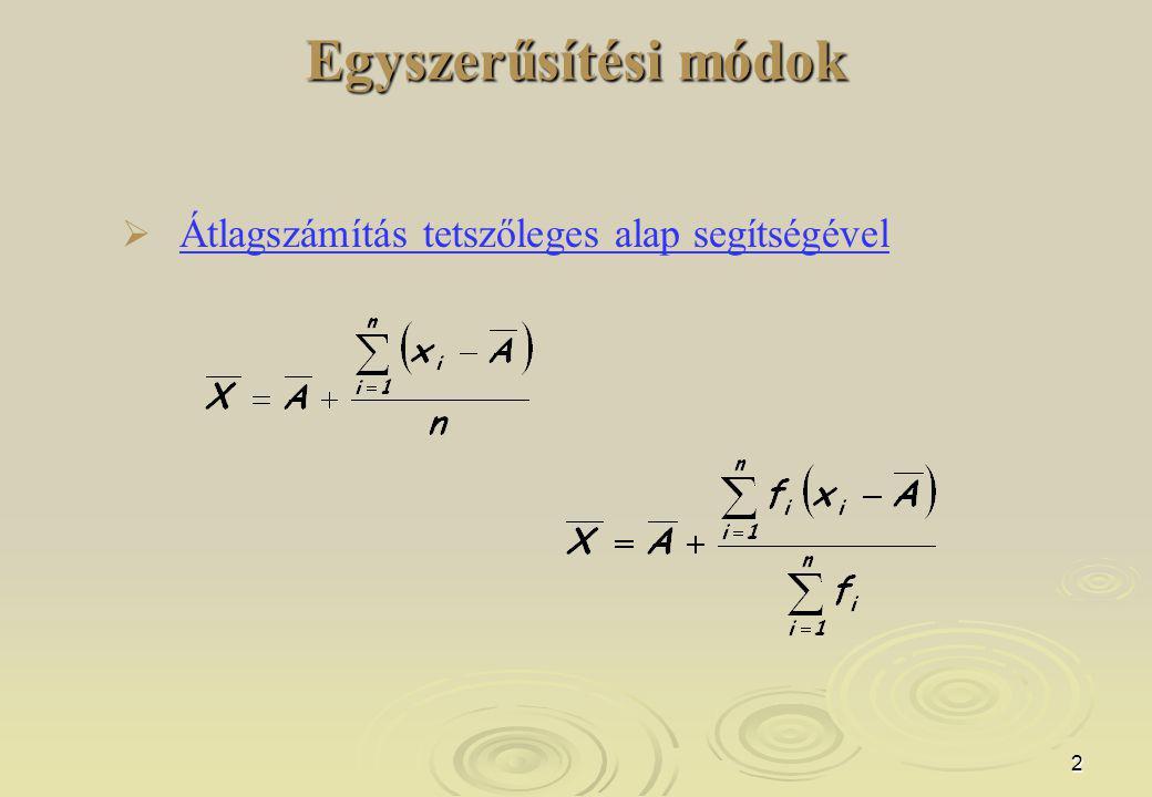 2 Egyszerűsítési módok   Átlagszámítás tetszőleges alap segítségével