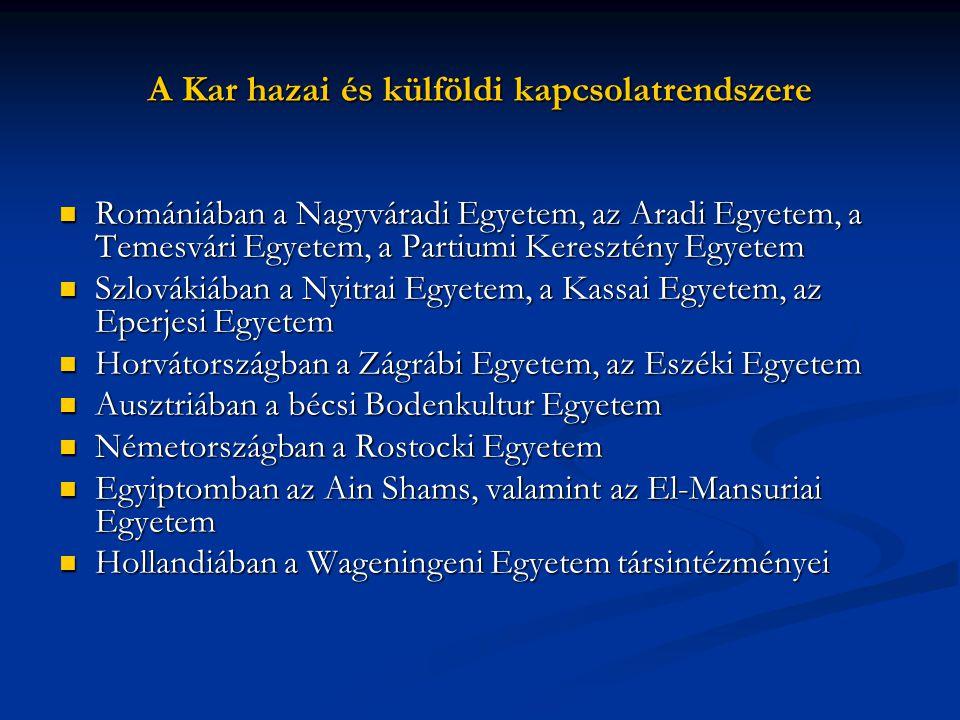 A Kar hazai és külföldi kapcsolatrendszere Romániában a Nagyváradi Egyetem, az Aradi Egyetem, a Temesvári Egyetem, a Partiumi Keresztény Egyetem Román