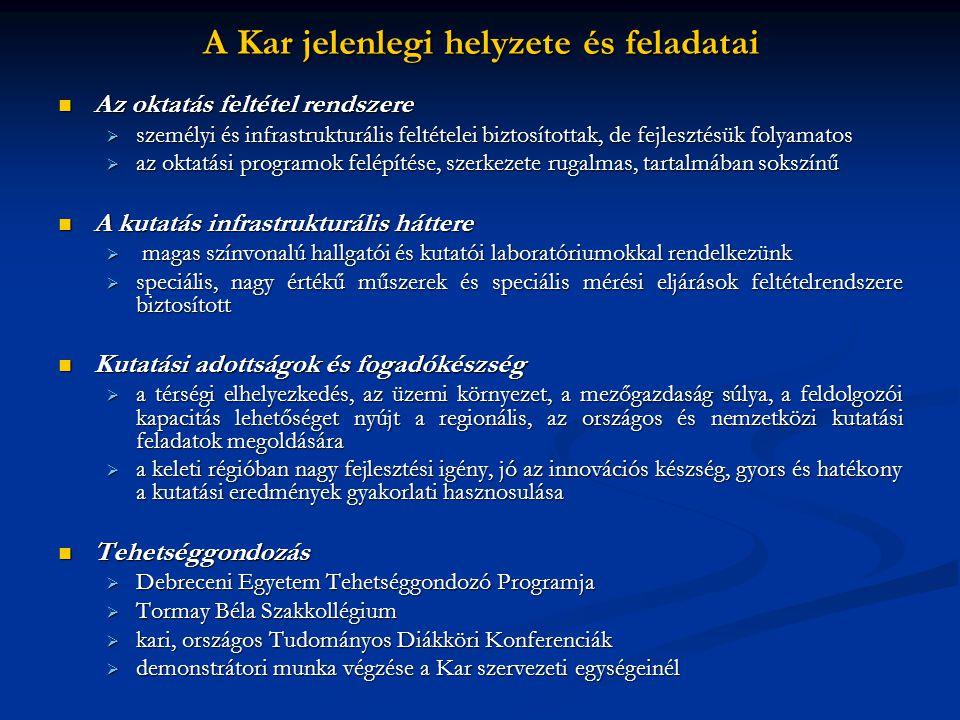 A Kar jelenlegi helyzete és feladatai Az oktatás feltétel rendszere Az oktatás feltétel rendszere  személyi és infrastrukturális feltételei biztosíto