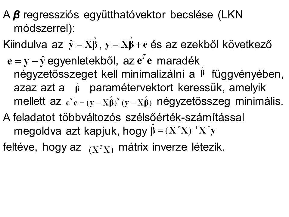 A β regressziós együtthatóvektor becslése (LKN módszerrel): Kiindulva az, és az ezekből következő egyenletekből, az maradék négyzetösszeget kell minim