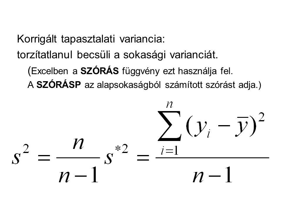 Korrigált tapasztalati variancia: torzítatlanul becsüli a sokasági varianciát.
