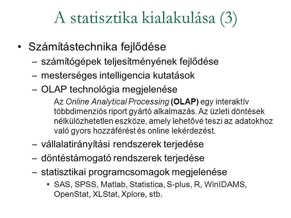 Statisztika fogalma (x) A statisztika - mint gyakorlati tevékenység - adatok gyűjtéséből, feldolgozásából, elemzéséből és közléséből áll.