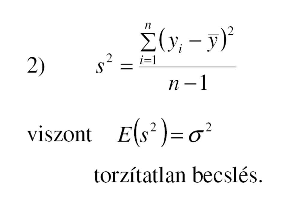 A sokasági szórás nem ismert: a mintából torzítatlanul kell becsülni majd a megfelelő szabadságfokú t-eloszlás táblázatból meghatározzuk aértéket.