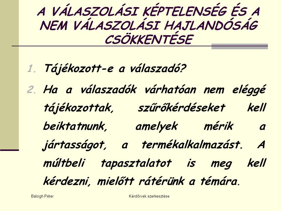 Balogh Péter Kérdőivek szerkesztése PRÓBAKÉRDEZÉS (folytatás) 5.