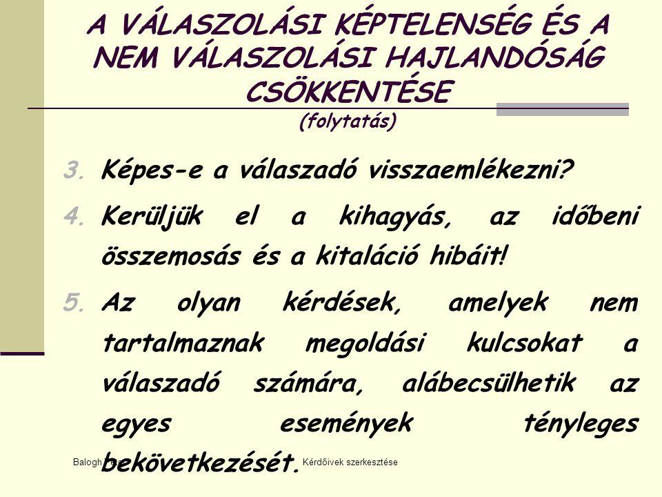 Balogh Péter Kérdőivek szerkesztése PRÓBAKÉRDEZÉS (folytatás) 7.