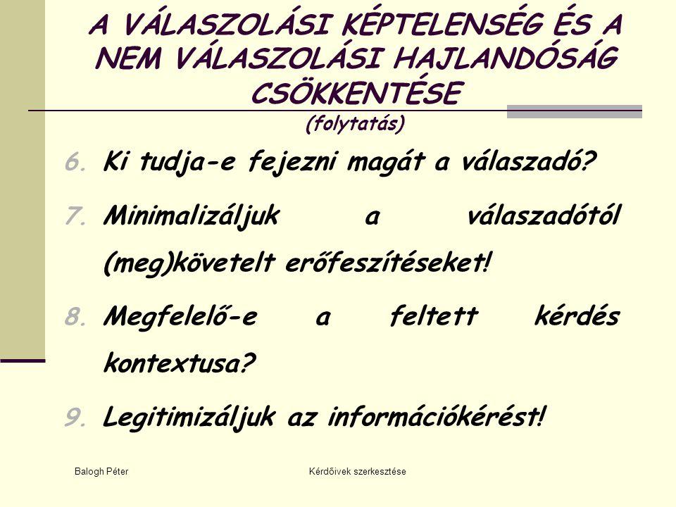 Balogh Péter Kérdőivek szerkesztése PRÓBAKÉRDEZÉS (folytatás) 9.