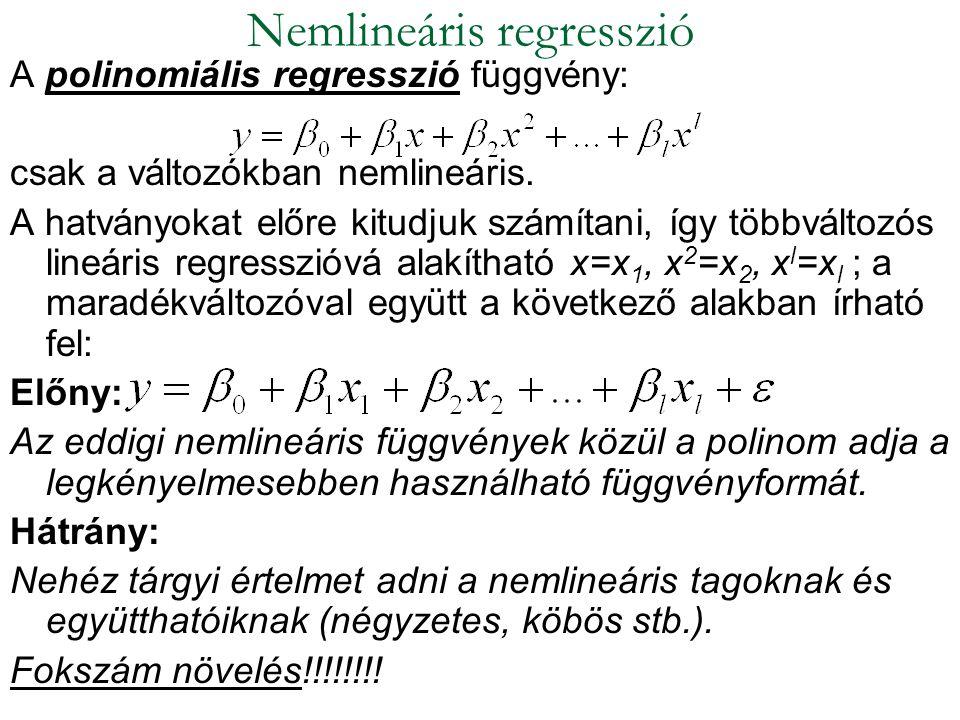 A polinomiális regresszió függvény: csak a változókban nemlineáris. A hatványokat előre kitudjuk számítani, így többváltozós lineáris regresszióvá ala