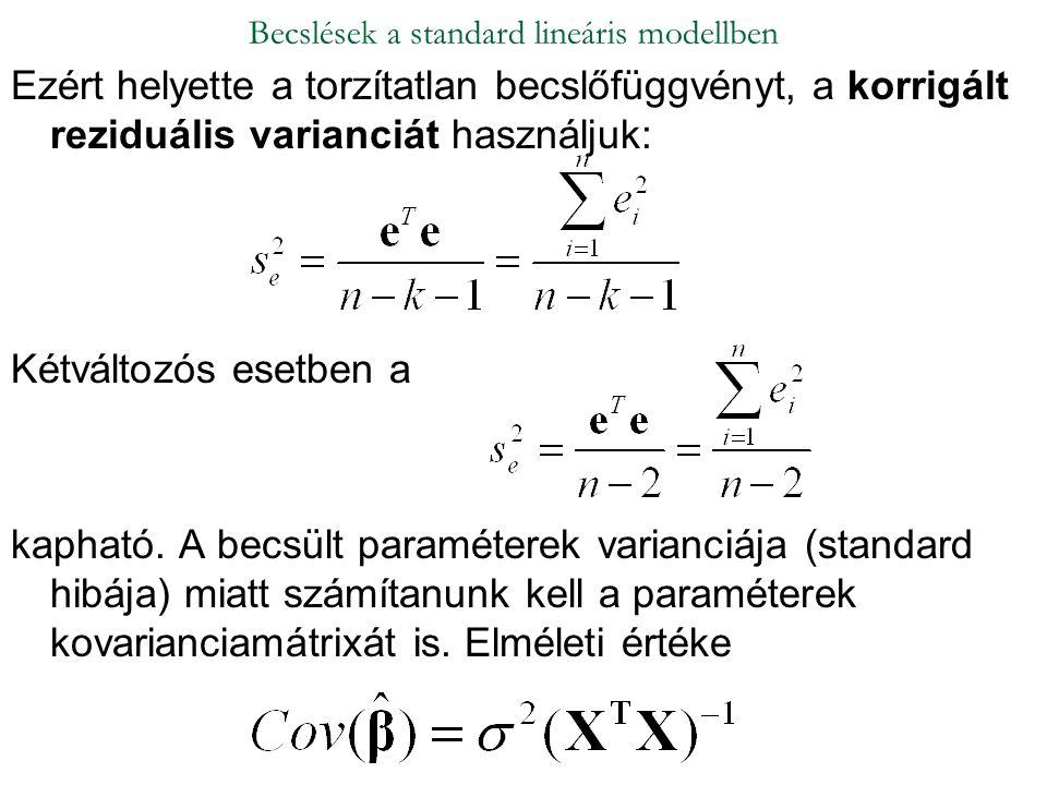 Ezért helyette a torzítatlan becslőfüggvényt, a korrigált reziduális varianciát használjuk: Kétváltozós esetben a kapható. A becsült paraméterek varia