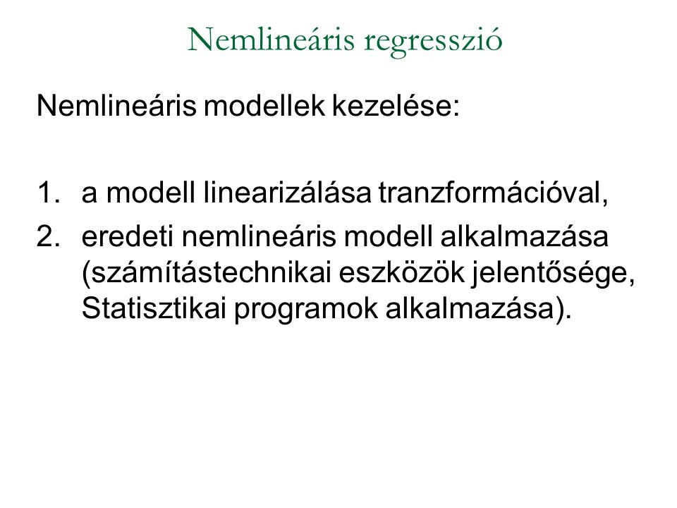 Exponenciális regresszió alapfüggvénye: mind változójában, mind paramétereiben nemlineáris (inkább trendfüggvényként alkalmazzák).