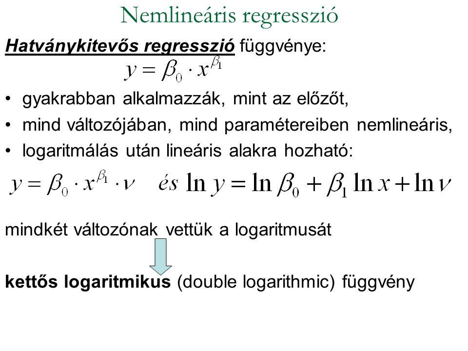Hatványkitevős regresszió függvénye: gyakrabban alkalmazzák, mint az előzőt, mind változójában, mind paramétereiben nemlineáris, logaritmálás után lin